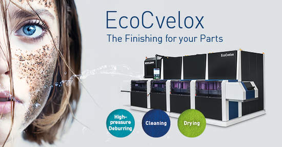 EcoCvelox – The Multi-Talented System for Deburring and Cleaning